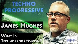 james hughes - what is technoprogressivism small