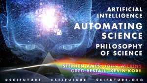 Panel---Automating-Science-and-Artificial-Intelligence---Kevin-Korb,-Greg-Restall,-John-Wilkins,-Stephen-Ames-1920x1083