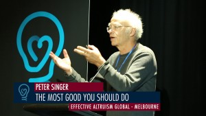 Peter Singer - The Most Good You Should Do - EA Global Melbourne 2015