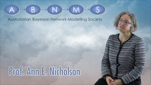Seventh Annual Conference of the Australasian Bayesian Network Modelling Society - Ann E Nicholson