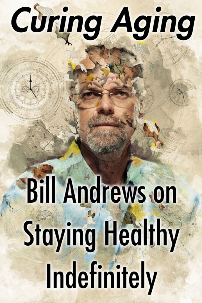 Curing Aging - Bill Andrews on Staying Healhty Indifinitely - portrait