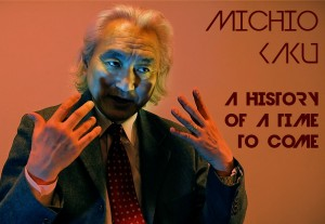 Michio-Kaku-History_Of_A_Time_To_Come