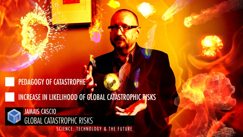 Jamais-Cascio-Global-Catastrophic-Risks.-surrounded-by-explosions2