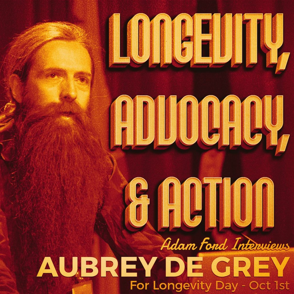 longevity-advocacy-action-aubrey-de-grey-longevity-day-oct-1st