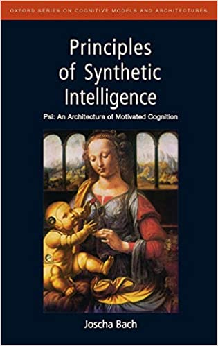 Principles of Synthetic Intelligence - Joscha Bach